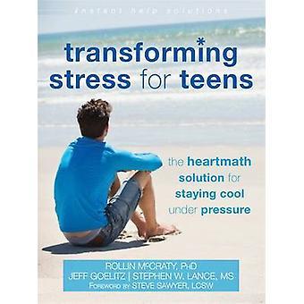 Transformer le Stress pour les adolescents - la Solution Heartmath pour rester Coo