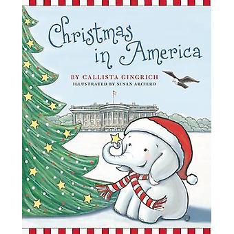 Jul i Amerika av Callista Gingrich - Susan Arciero - 978162157