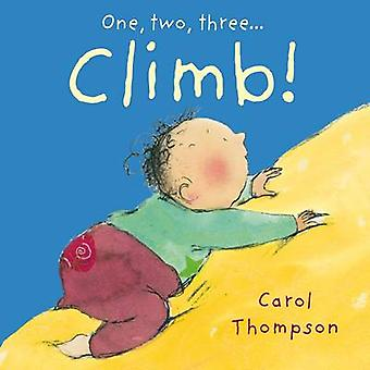 Climb! by Carol Thompson - Carol Thompson - 9781846436178 Book