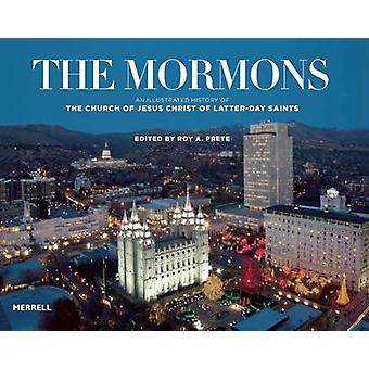 The Mormons - An Illustrated History of the Church of Jesus Christ of
