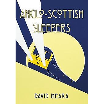 Anglo-Scottish Sleepers by David Meara - 9781445672328 Book