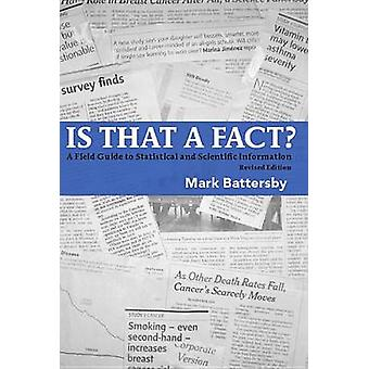 Is That a Fact? - A Field Guide to Statistical and Scientific Informat