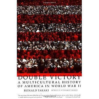 Double victoire A d'histoire multiculturelle de l'Amérique dans la seconde guerre mondiale