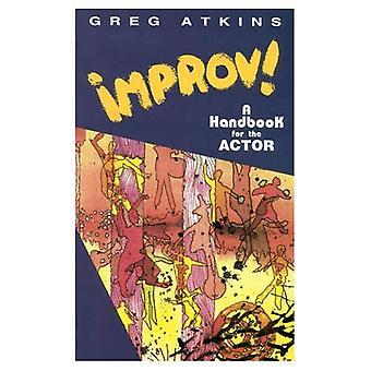 Improv!: Handbook for the Actor