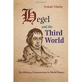 Hegel and the Third World: The Making of Eurocentrism in World History