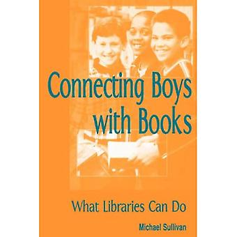 Connecting Boys with Books: What Libraries Can Do