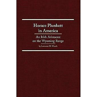 Horace Plunkett in Amerika: een Ierse aristocraat op het bereik van Wyoming, Vol. 34