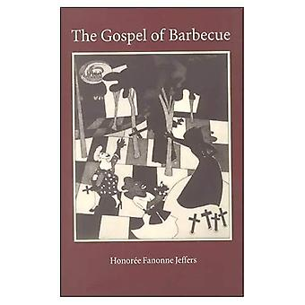 The Gospel of Barbecue (Wick Poetry First Book)