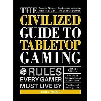 Der zivilisierten Guide to Tabletop Gaming: jeder Spieler muss Regeln Leben durch