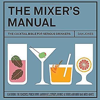 Mixerns Manual: Cocktail Bibeln för allvarliga alkoholkonsumenter