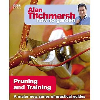 Comment Alan Titchmarsh jardin: élagage et formation
