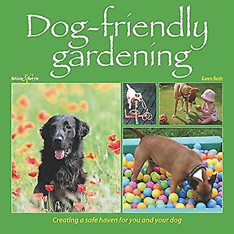 Hond-friendly Tuinieren: Het creëren van een veilige haven voor u en uw hond.