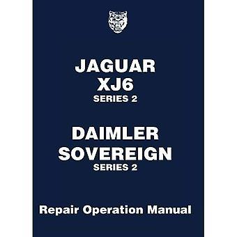 Jaguar Xj6 Series 2 Daimler Sovereign Series 2 Repair Operation Manual: Owners Manual (Official Workshop Manuals)