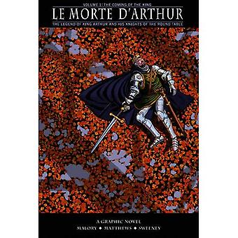 Le Morte D'Arthur Volume 1, . the Coming of the King