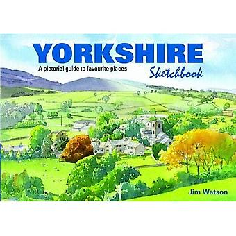 Yorkshire Sketchbook: A Pictorial Guide to Favourite Places (Sketchbooks)