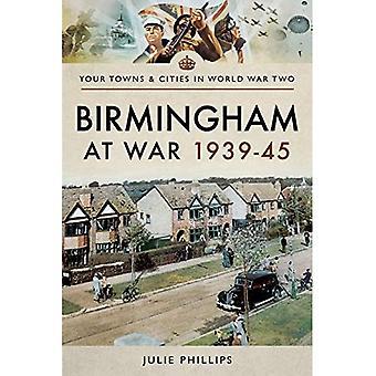 Birmingham i krig 1939-45 (städer & städer i andra världskriget)