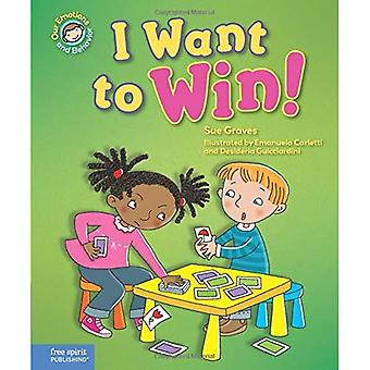 I Want to Win!: A Book about Being a Good Sport (Our Emotions and Behavior)