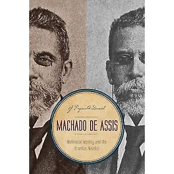 Machado de Assis identité multiraciale et la romancière brésilienne par Reginald Daniel & G.
