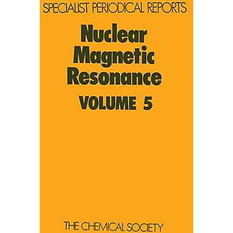 Nuclear Magnetic Resonance Volume 5 by Harris & R K