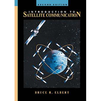 Introduction to Satellite Communication by Elbert & Bruce R.