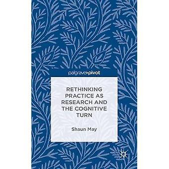 Rethinking praxis som forskning och den kognitiva vänden av maj & Shaun