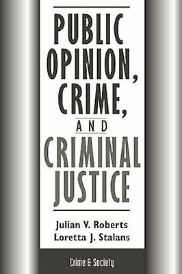 Public Opinion Crime And Criminal Justice by Roberts & Julian