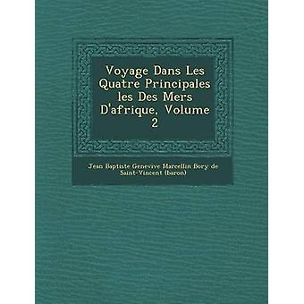 Voyage Dans Les Quatre Principales Les Des Mers DAfrique volumen 2 por Jean Baptiste Genevi Ve Marcellin Bory