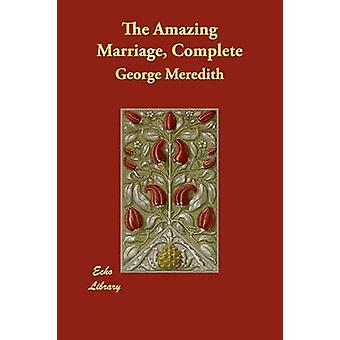 The Amazing Marriage Complete by Meredith & George