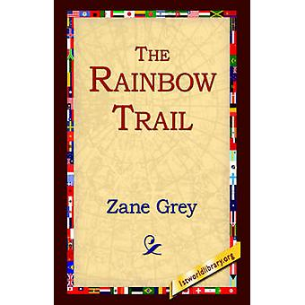 Le sentier de l'arc-en-ciel par Grey & Zane