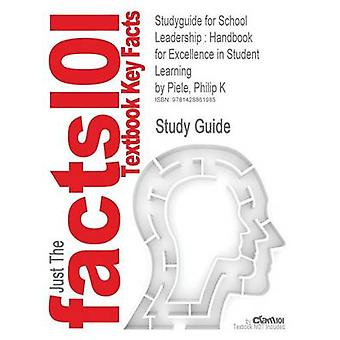 Studyguide for School Leadership Handbook for Excellence in Student Learning by Piele Philip K ISBN 9781412936538 by Cram101 Textbook Reviews