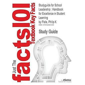 StudyGuide für Schule-Führung-Handbuch für Exzellenz Student Learning by Piele Philip K ISBN 9781412936538 durch Cram101 Lehrbuch Bewertungen