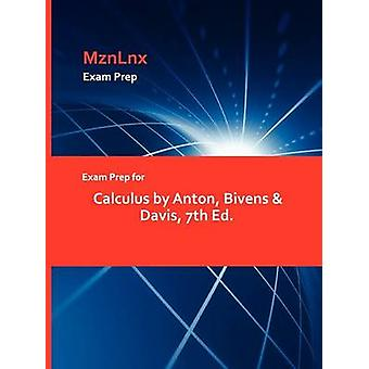 Exam Prep for Calculus by Anton Bivens  Davis 7th Ed. by MznLnx
