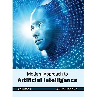 Modern Approach to Artificial Intelligence Volume I by Hanako & Akira