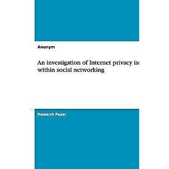 Un'indagine di problemi di privacy di Internet all'interno di social networking da Anonym