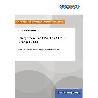 Intergovernmental Panel on Climate Change IPCC by ZeilhoferFicker & I.