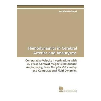 Hemodynamics in Cerebral Arteries and Aneurysms by Hollnagel & Dorothea