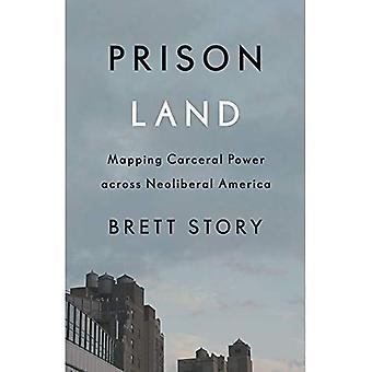 Gefängnis-Land: Mapping gefängnisähnlichen macht über neoliberalen Amerika