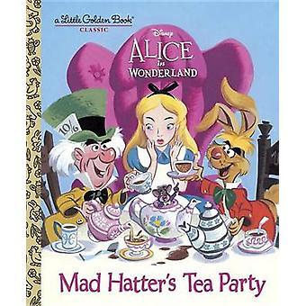 Mad Hatter's Tea Party (Disney Alice in Wonderland) by Jane Werner -
