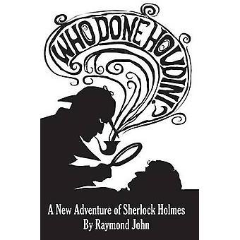 Who Done Houdini? by Raymond John - 9780878398072 Book