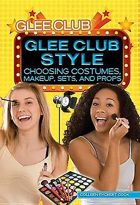 Glee Club Style - Choosing Costumes - Makeup - Sets - and Props by Col