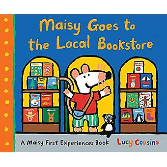 Maisy Goes to the Local Bookstore - A Maisy First Experiences Book by