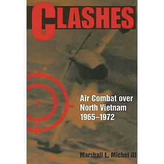Clashes - Air Combat Over North Vietnam - 1965-1975 by L. Michel - 978