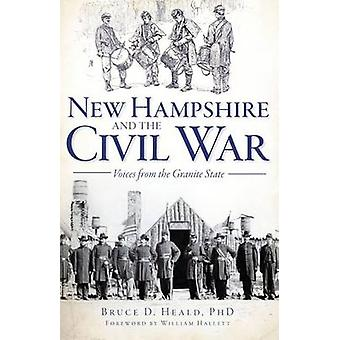 New Hampshire and the Civil War - Voices from the Granite State by Bru
