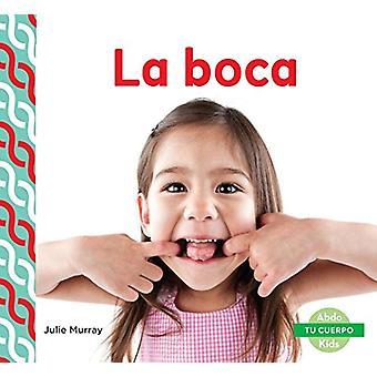 La Boca (Mouth ) by Julie Murray - 9781624026546 Book