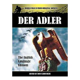 Der Adler - The Official Nazi Luftwaffe Magazine by Bob Carruthers - 9
