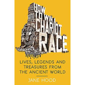 How to Win a Roman Chariot Race - Lives - Legends and Treasures from t