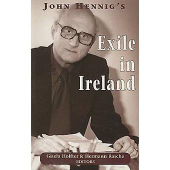 John Hennig's Exile in Ireland by Gisela Holfter - Hermann Rasche - 9