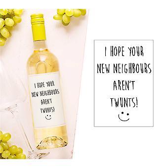 I Hope Your New Neighbours Aren't Twunts Wine Bottle Label