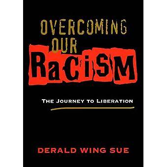 Overvinne våre rasisme - reisen til frigjøringen av Derald fløyen saksøke-