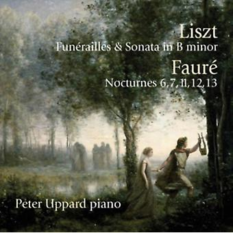 Liszt: Funerailles & Sonata In B Minor; Fauré: Nocturnes 6 7 11 12 13 by Peter Uppard